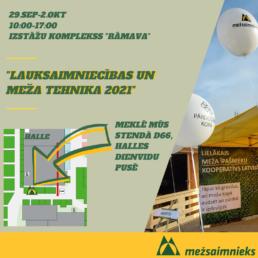 Izstāde Lauksaimniecības un Meža tehnika 2021. 29.09-2.10, 10:00-17:00. Izstāžu kompeksā Rāmava